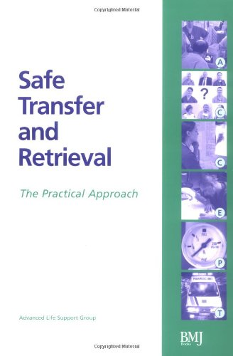 Safe Transfer and Retrieval: The Practical Approach: Advanced Life Support