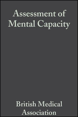 9780727916716: Assessment of Mental Capacity: Guidance for Doctors and Lawyers