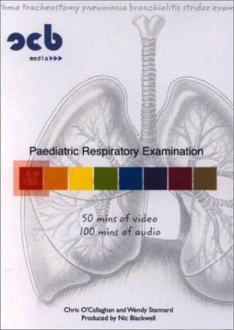 Paediatric Respiratory Examination: CD-ROM: O'Callaghan, Chris, Stannard, Wendy, Blackwell, Nic
