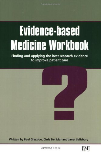 9780727918215: Evidence-based Medicine Workbook: Finding and Applying the Best Evidence to Improve Patient Care