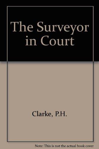 The Surveyor in Court: Clarke, P.H.