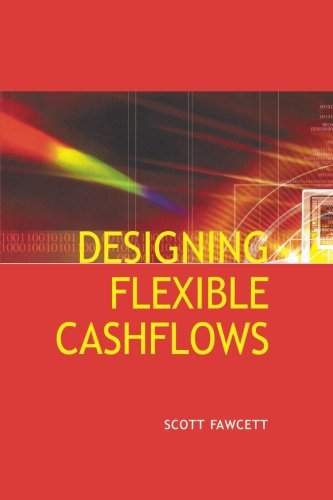 9780728204201: Designing Flexible Cash Flows