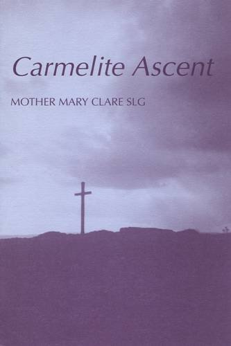 9780728300279: Carmelite Ascent: Introduction to St.Teresa and St.John of the Cross (Fairacres Publications)
