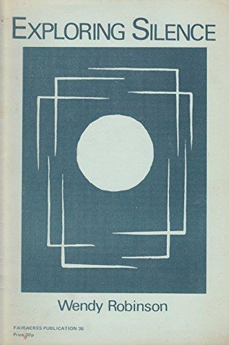 9780728300309: Exploring Silence (Fairacres pamphlets)