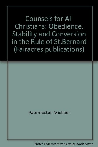 9780728300866: Counsels for All Christians: Obedience, Stability and Conversion in the Rule of St.Bernard (Fairacres publications)