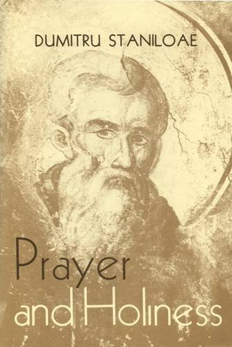 Prayer and Holiness: The Icon of Man Renewed in God (Fairacres Publication): Staniloae, Dumitru