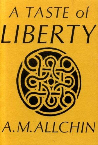 A Taste of Liberty.: Allchin, A M