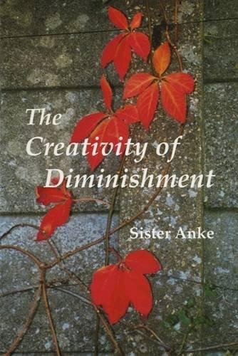 9780728301252: The Creativity of Diminishment (Fairacres Publication No 109)