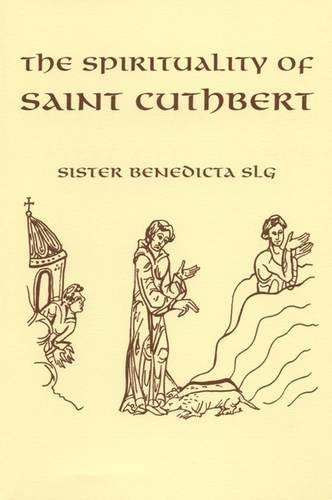 9780728301337: The Spirituality of Saint Cuthbert (Fairacres Publications)
