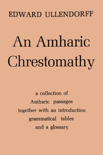 9780728600584: An Amharic Chrestomathy: A collection of Amharic passages together with an intorduction, grammatical tables and a glossary