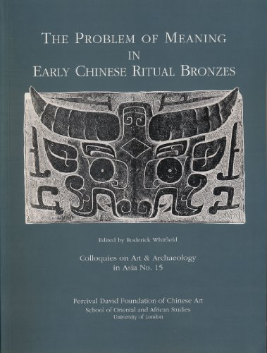 9780728602038: The Problem of Meaning in Early Chinese Ritual Bronzes (Colloquies on Art & Architecture)