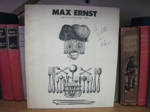 Max Ernst: Prints, collages, and drawings, 1919-72 : [catalog of an exhibition held at] Edinburgh, Scottish Arts Council Gallery, 15 February-16 March 1975 (0728700514) by Max Ernst