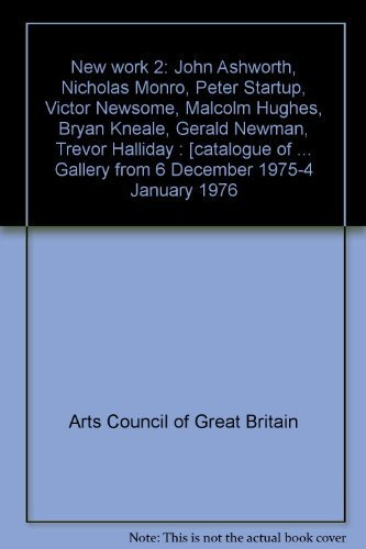 New work 2: John Ashworth, Nicholas Monro,: Arts Council of