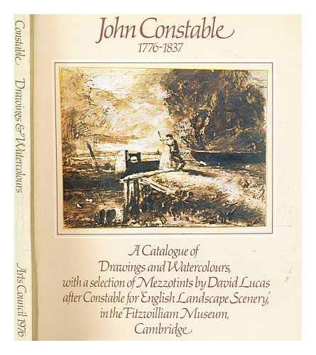 John Constable R.A., 1776-1837: A Catalogue of: Constable, John