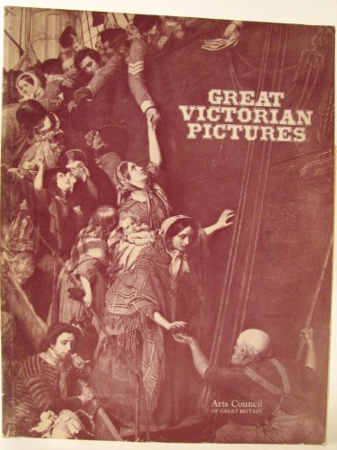 9780728701632: Great Victorian pictures, their paths to fame: [catalogue of] an Arts Council [travelling] exhibition