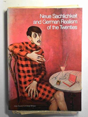 NEUE SACHLICHKEIT AND GERMAN REALISM OF THE: No author.