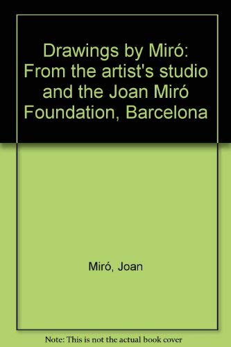 Drawings by Miró: From the artist's studio: Joan Miró
