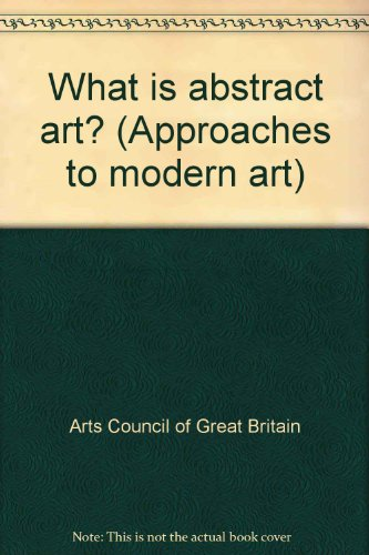 9780728702134: What is abstract art? (Approaches to modern art)