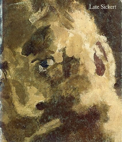 9780728703018: Late Sickert: Paintings 1927 to 1942