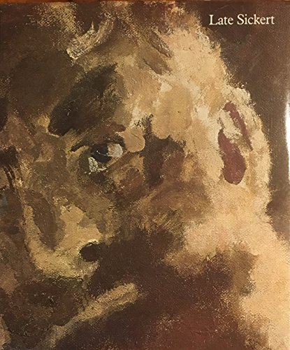 9780728703025: Late Sickert: Paintings 1927 to 1942