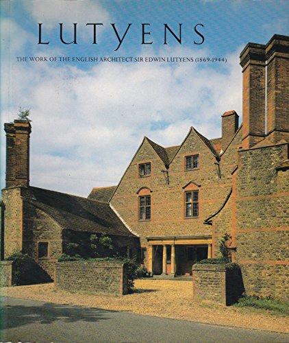Lutyens: The Work of the English Architect Sir Edwin Lutyens (1869-1944): Lutyens, Edwin Landseer