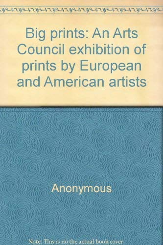 Big Prints: An Arts Council Exhibition of Prints by European and American Artists