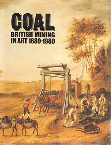 9780728703339: Coal: British mining in art, 1680-1980 : an exhibition
