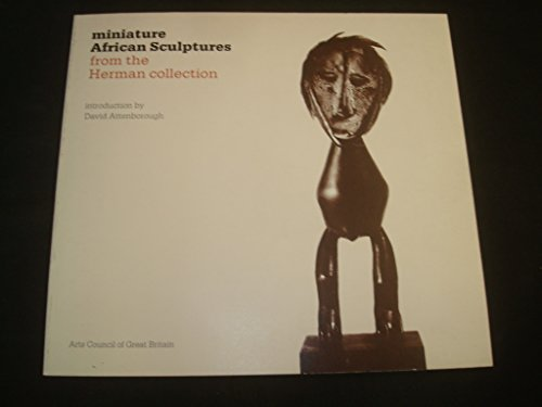 Miniature African Sculptures from the Herman Collection: Drew, Joanna and