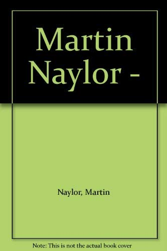 Martin Naylor -: Martin Naylor