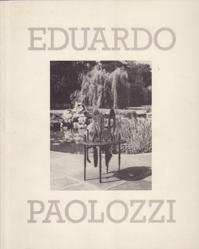 9780728705425: Eduardo Paolozzi: Sculptures from a garden : 6 August-25 October 1987, Serpentine Gallery, Kensington Gardens, London W2