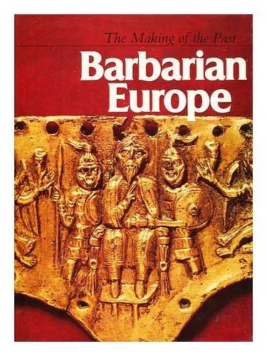 9780729000116: Barbarian Europe (The Making of the past)