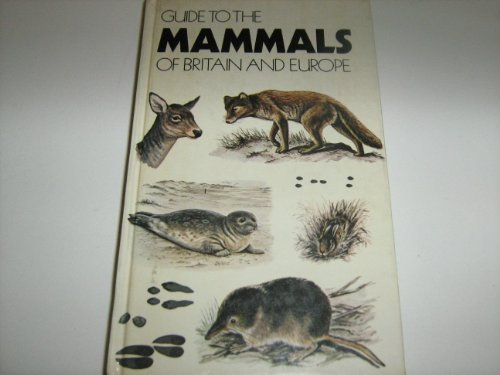 9780729000260: Guide to the Mammals of Britain and Europe