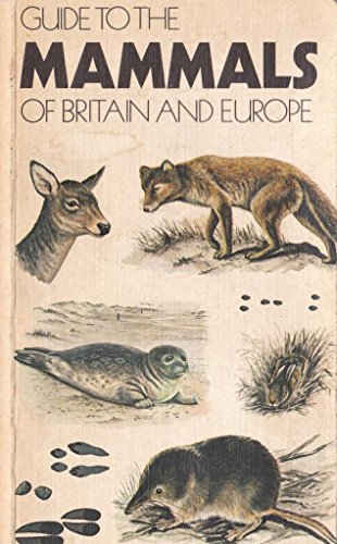 9780729000277: Guide to the Mammals of Britain and Europe