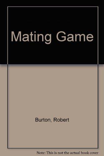 Mating Game: Burton, Robert