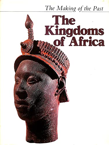 9780729000499: Kingdoms of Africa (Making of the Past)
