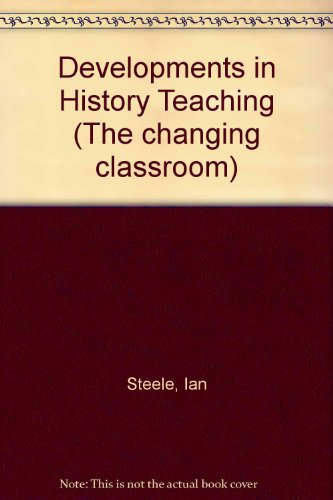 9780729100465: Developments in History Teaching (The Changing classroom)