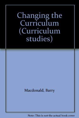 9780729100502: Changing the Curriculum (Curriculum studies)