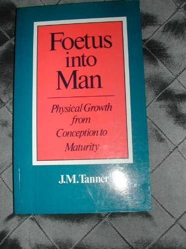9780729100847: Foetus into Man: Physical Growth from Conception to Maturity