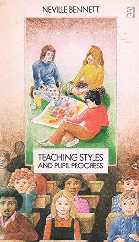 Teaching Styles and Pupil Progress (0729100936) by Neville Bennett; et al