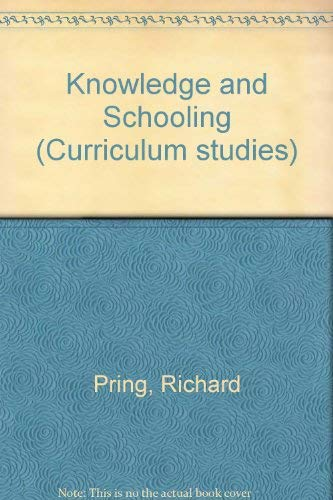 Knowledge and schooling (Curriculum studies): Pring, Richard