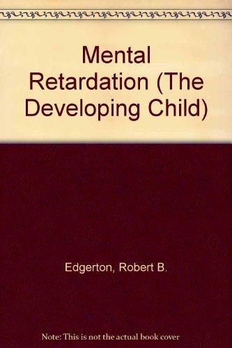 9780729101172: Mental Retardation (The Developing Child)
