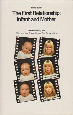 9780729101868: The First Relationship Infant and Mother