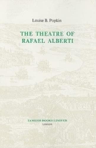 9780729300049: The Theatre of Rafael Alberti (Monografías A)
