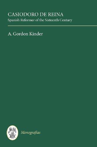 9780729300100: Casiodoro de Reina: Spanish Reformer of the Sixteenth Century (Monograf�as A)