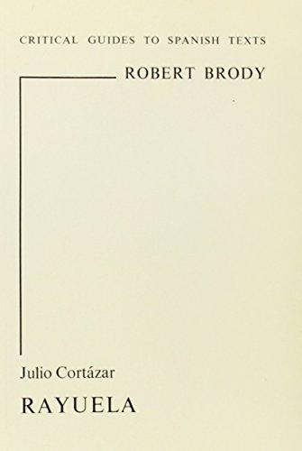 Cortazar: Rayuela (Critical Guides to Spanish Texts): Brody, Robert