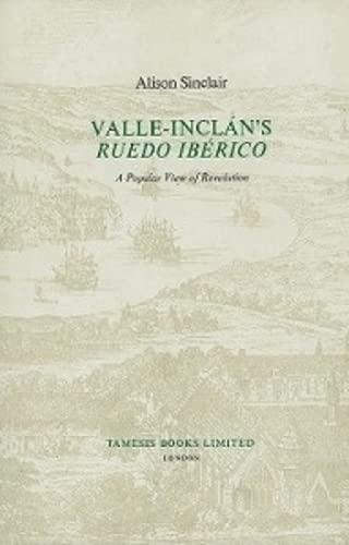 9780729300346: Valle-Inclán's 'Ruedo Ibérico': A Popular View of Revolution (43) (Coleccion Tamesis: Serie A, Monografias)