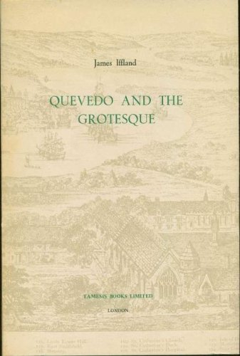 Quevedo and the Grotesque: Iffland, James