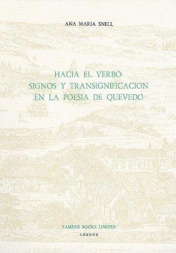 9780729301176: Hacia el Verbo: Signos y Transignificación en la Poesía de Quevedo: Signos Y Transignificacion En La Poesia De Quevedo (Monografías A)