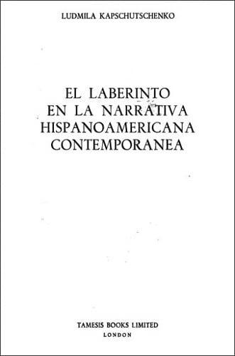 El Laberinto en la Narrativa Hispanoamericana Contempor?nea: Ludmila Kapschutschenko