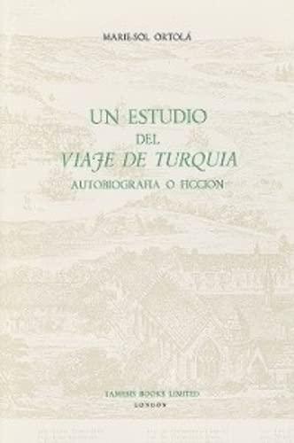 9780729301206: Un Estudio del 'Viaje de Turqu�a': Autobiograf�a o Ficci�n: Autobiografia O Ficcion? (Monograf�as A)